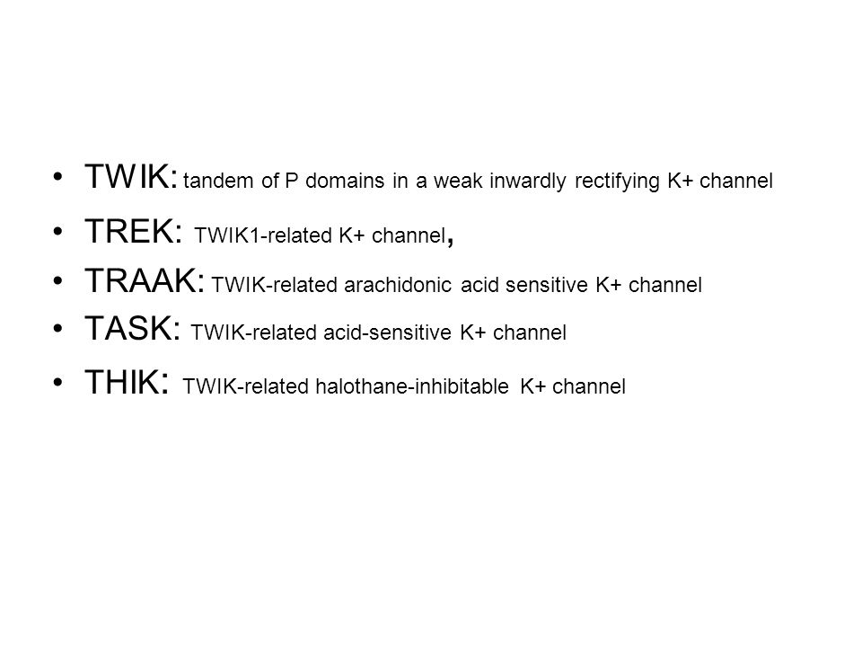 TWIK: tandem of P domains in a weak inwardly rectifying K+ channel