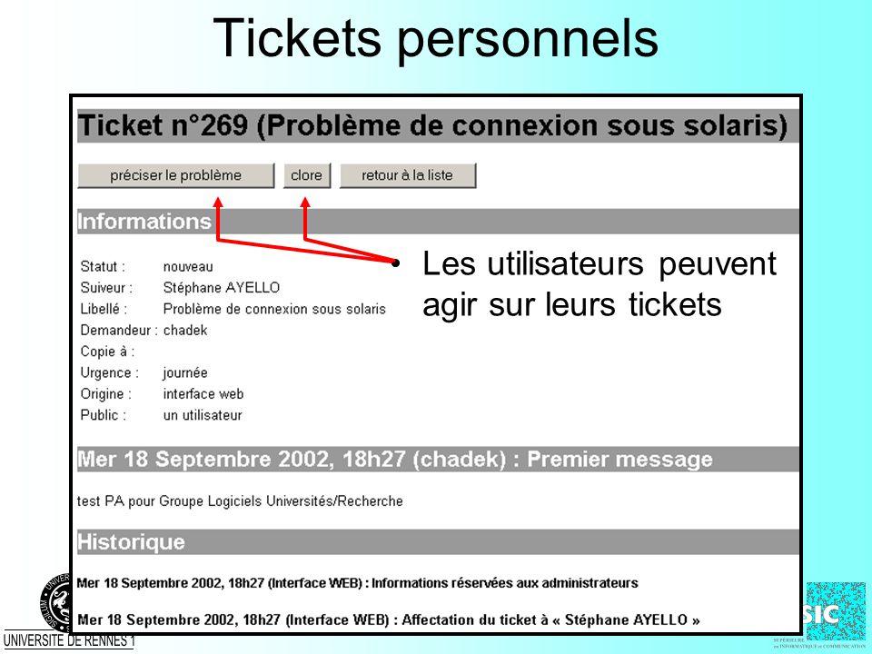Tickets personnels Les utilisateurs peuvent agir sur leurs tickets