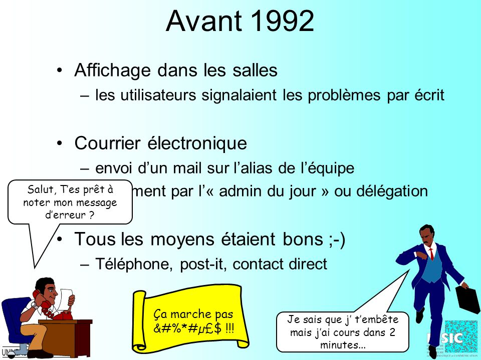 Avant 1992 Affichage dans les salles Courrier électronique