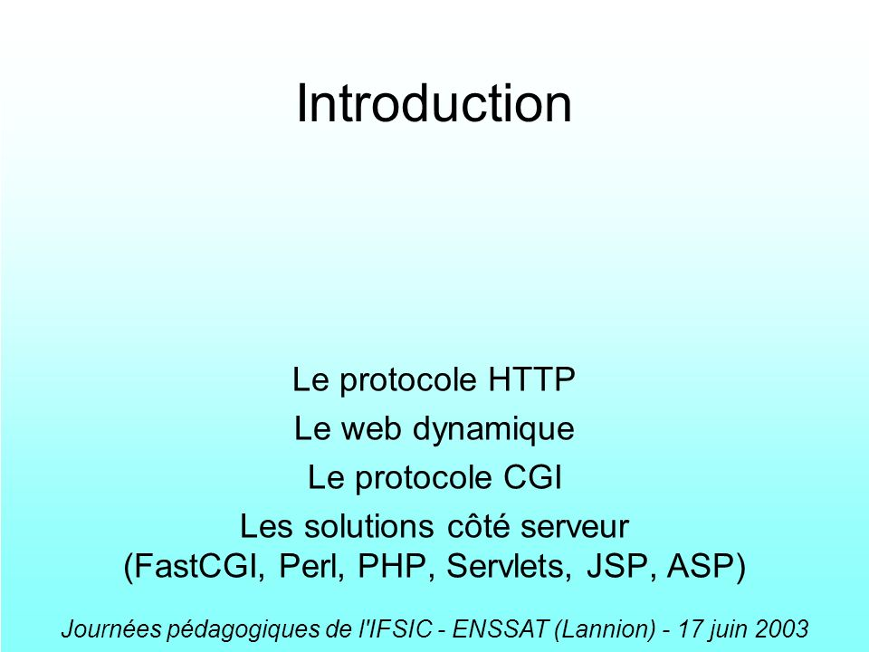 Introduction Le protocole HTTP Le web dynamique Le protocole CGI