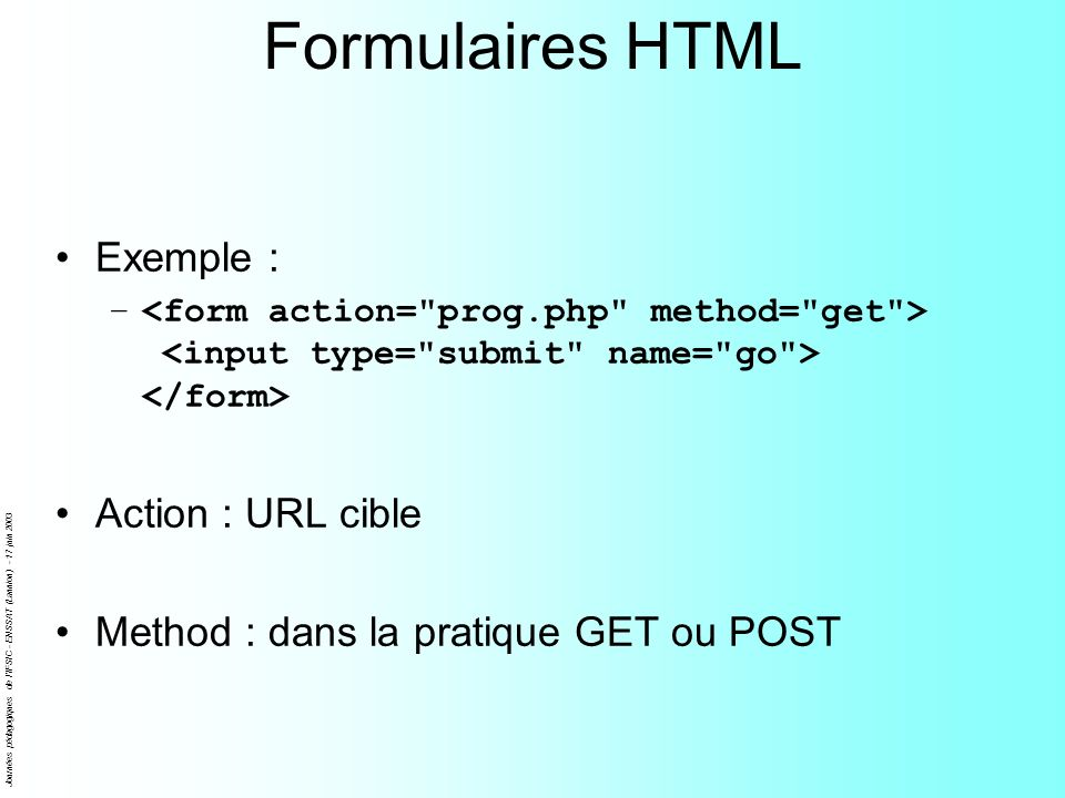 Formulaires HTML Exemple : Action : URL cible