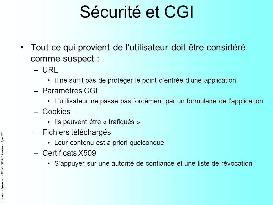 Sécurité et CGI Tout ce qui provient de l'utilisateur doit être considéré comme suspect : URL.
