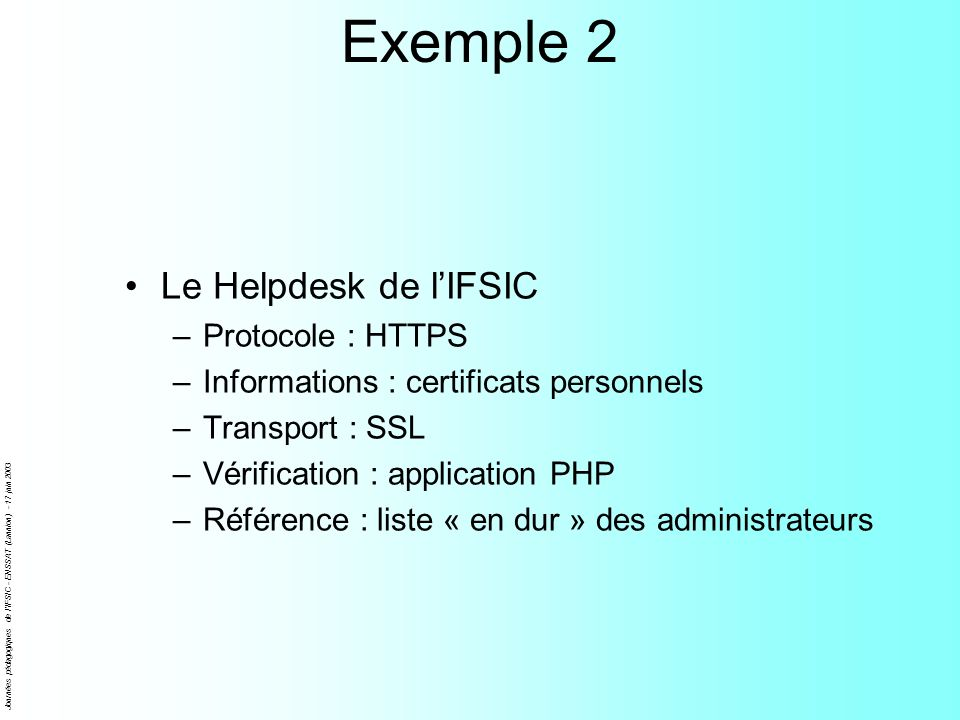 Exemple 2 Le Helpdesk de l'IFSIC Protocole : HTTPS