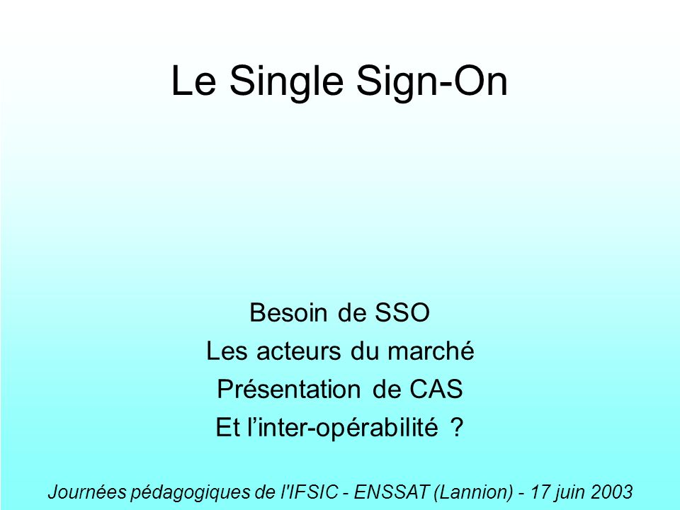 Le Single Sign-On Besoin de SSO Les acteurs du marché