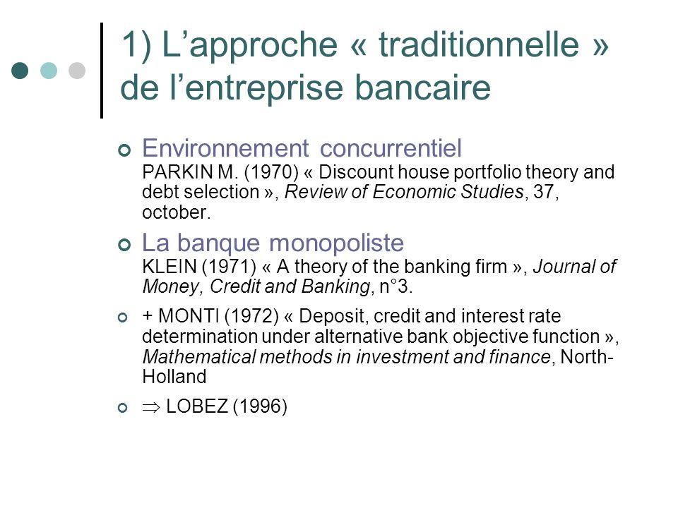 1) L'approche « traditionnelle » de l'entreprise bancaire