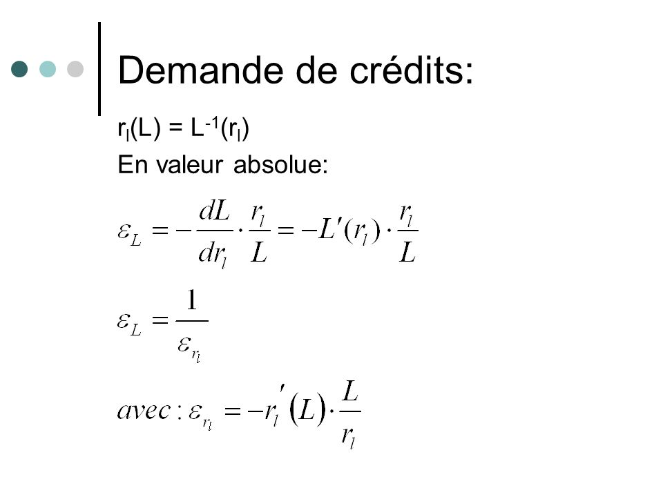 Demande de crédits: rl(L) = L-1(rl) En valeur absolue: