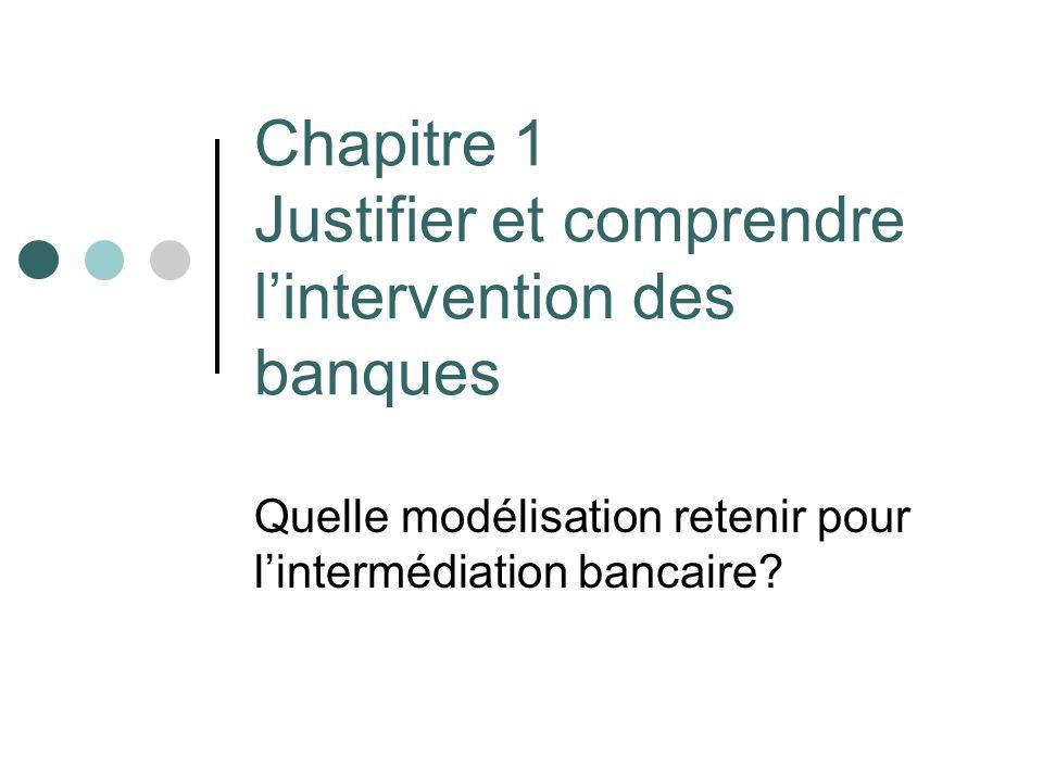 Chapitre 1 Justifier et comprendre l'intervention des banques