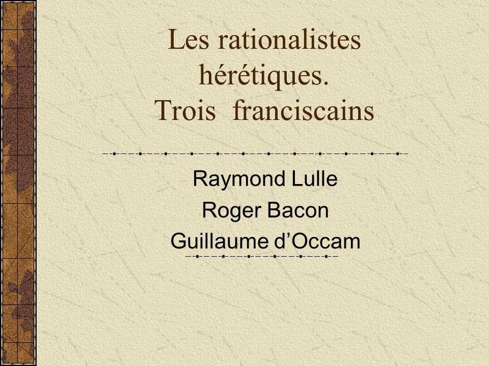 Les rationalistes hérétiques. Trois franciscains