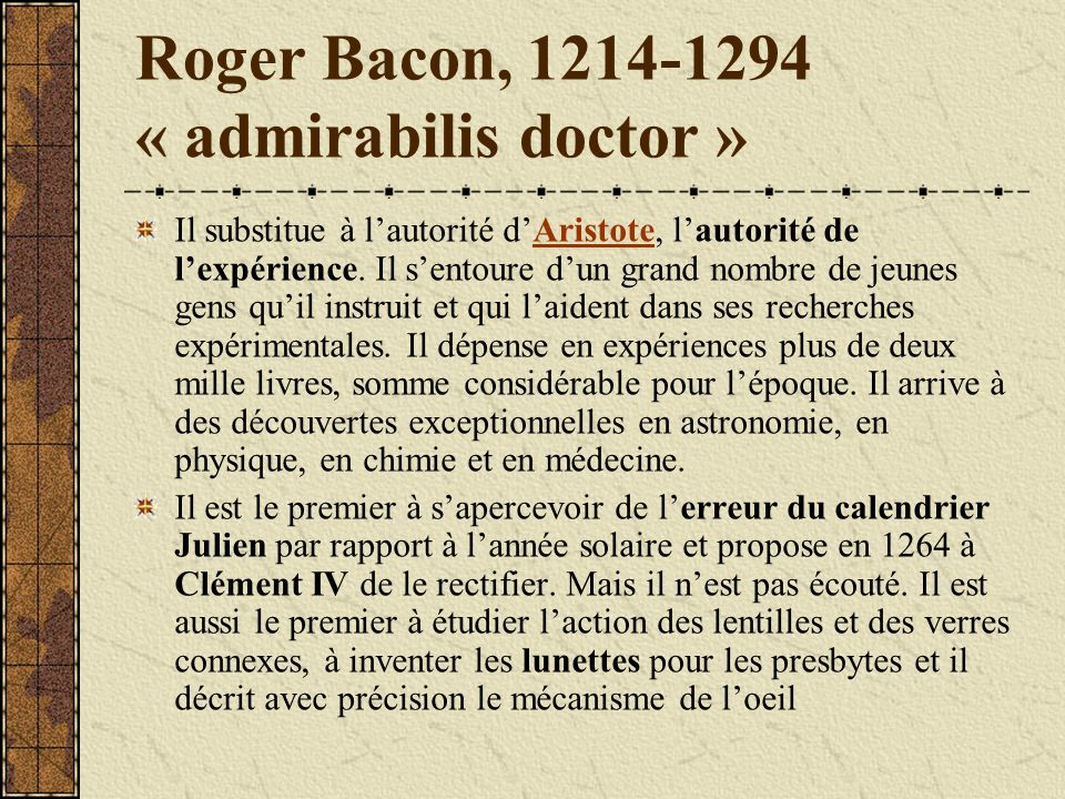 Roger Bacon, 1214-1294 « admirabilis doctor »