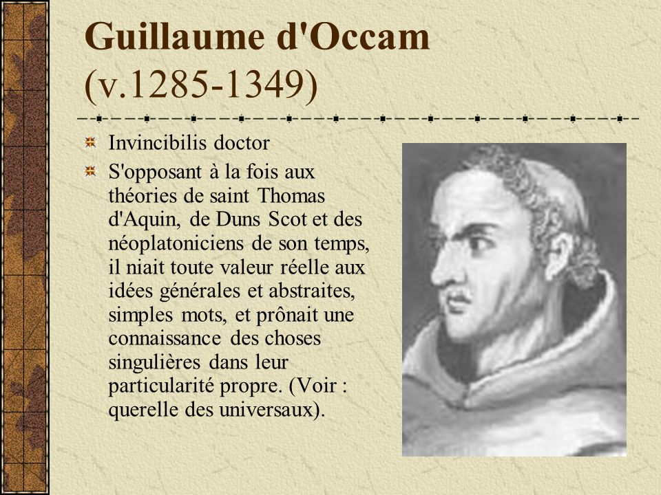 Guillaume d Occam (v.1285-1349) Invincibilis doctor
