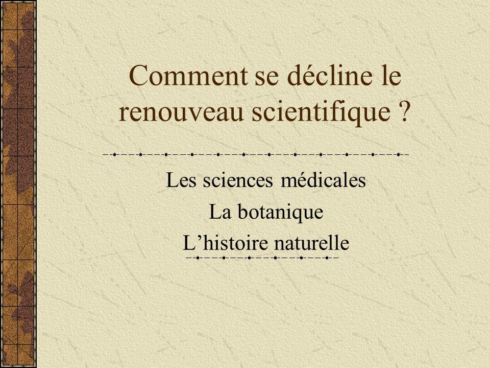 Comment se décline le renouveau scientifique