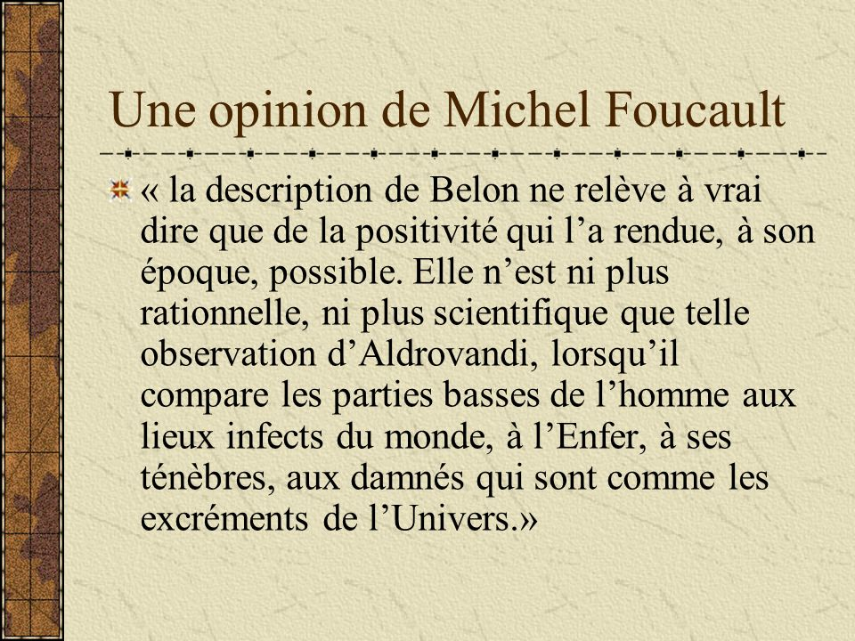 Une opinion de Michel Foucault