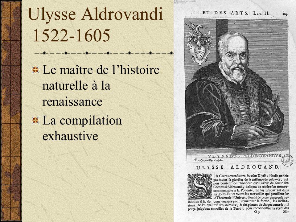 Ulysse Aldrovandi 1522-1605 Le maître de l'histoire naturelle à la renaissance.