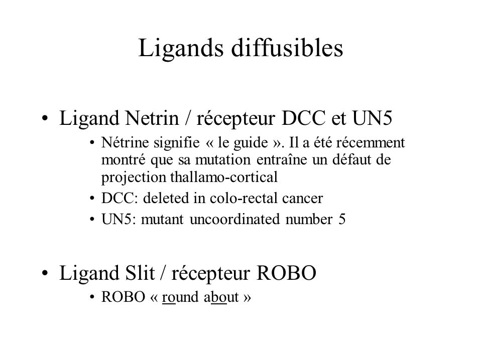 Ligands diffusibles Ligand Netrin / récepteur DCC et UN5