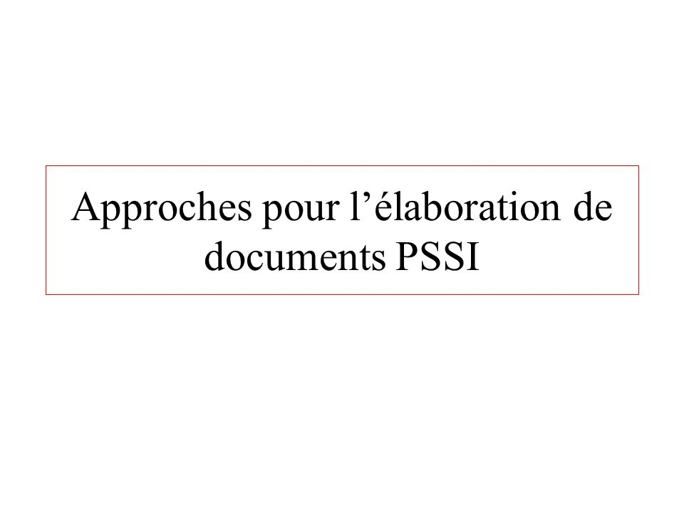 Approches pour l'élaboration de documents PSSI
