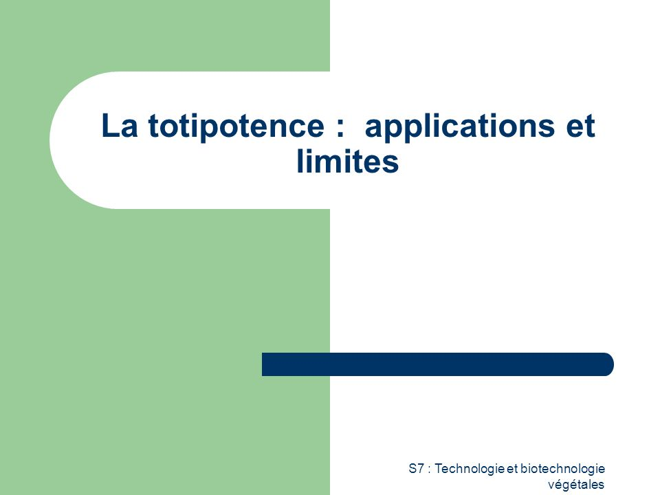La totipotence : applications et limites