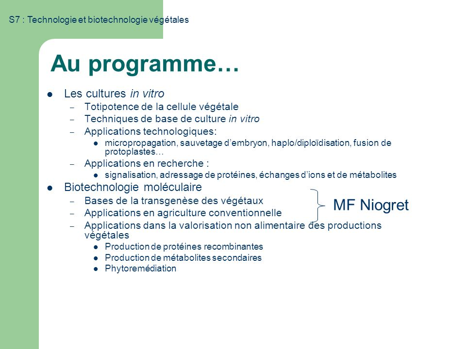 Au programme… MF Niogret Les cultures in vitro
