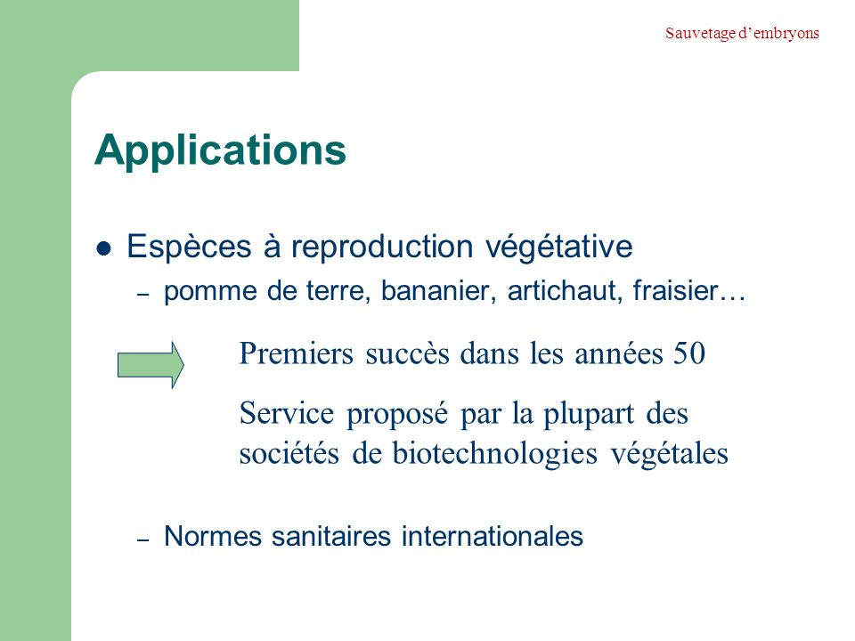 Applications Espèces à reproduction végétative