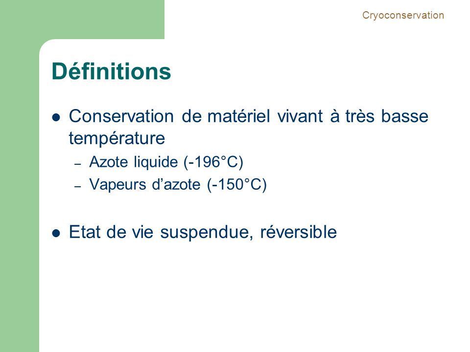 Définitions Conservation de matériel vivant à très basse température