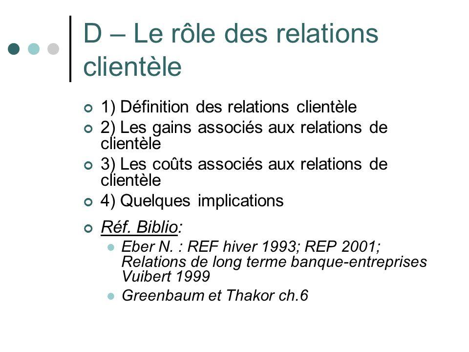 D – Le rôle des relations clientèle
