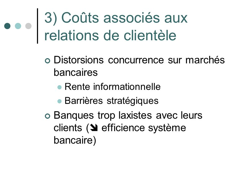3) Coûts associés aux relations de clientèle