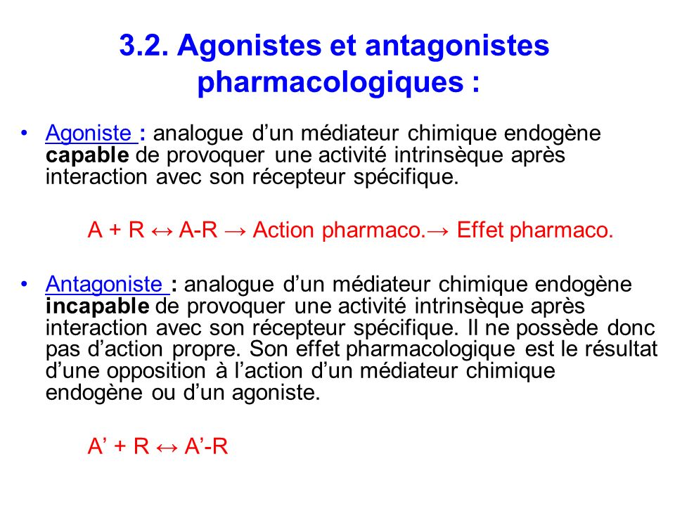3.2. Agonistes et antagonistes pharmacologiques :