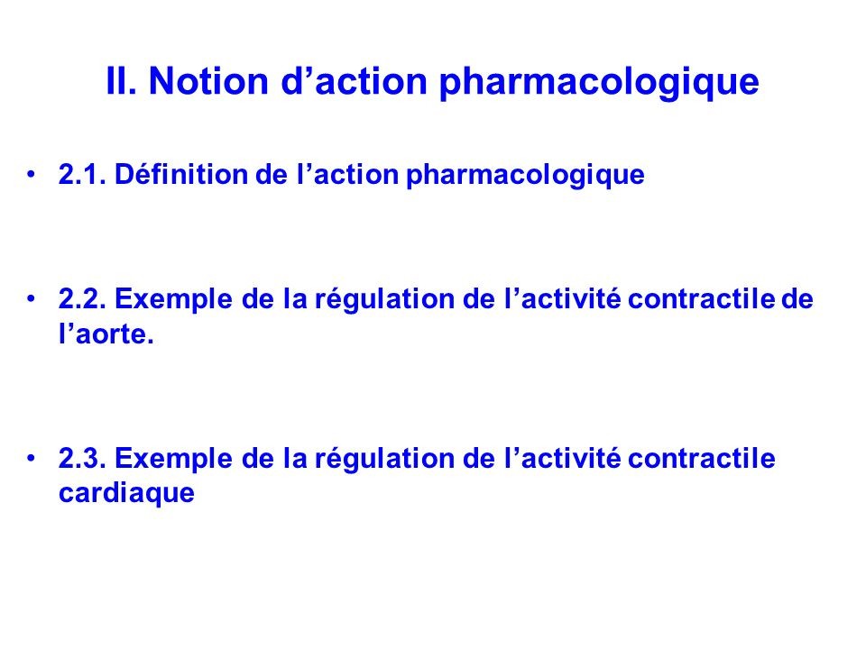II. Notion d'action pharmacologique