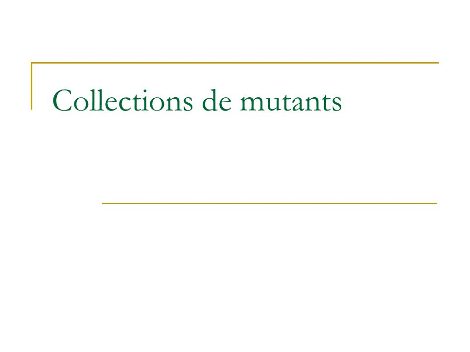Collections de mutants