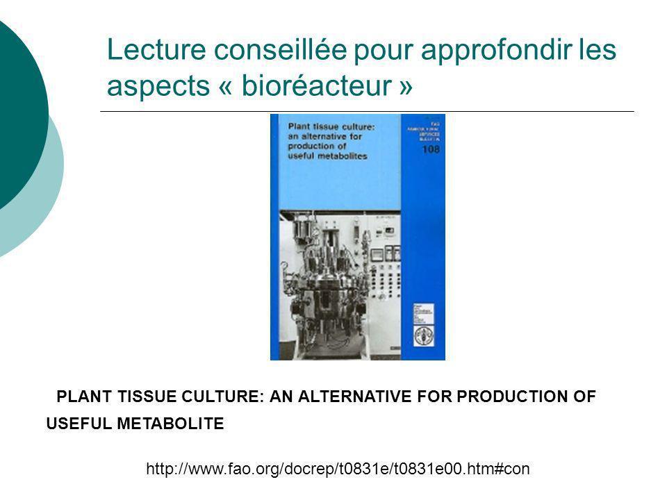 Lecture conseillée pour approfondir les aspects « bioréacteur »