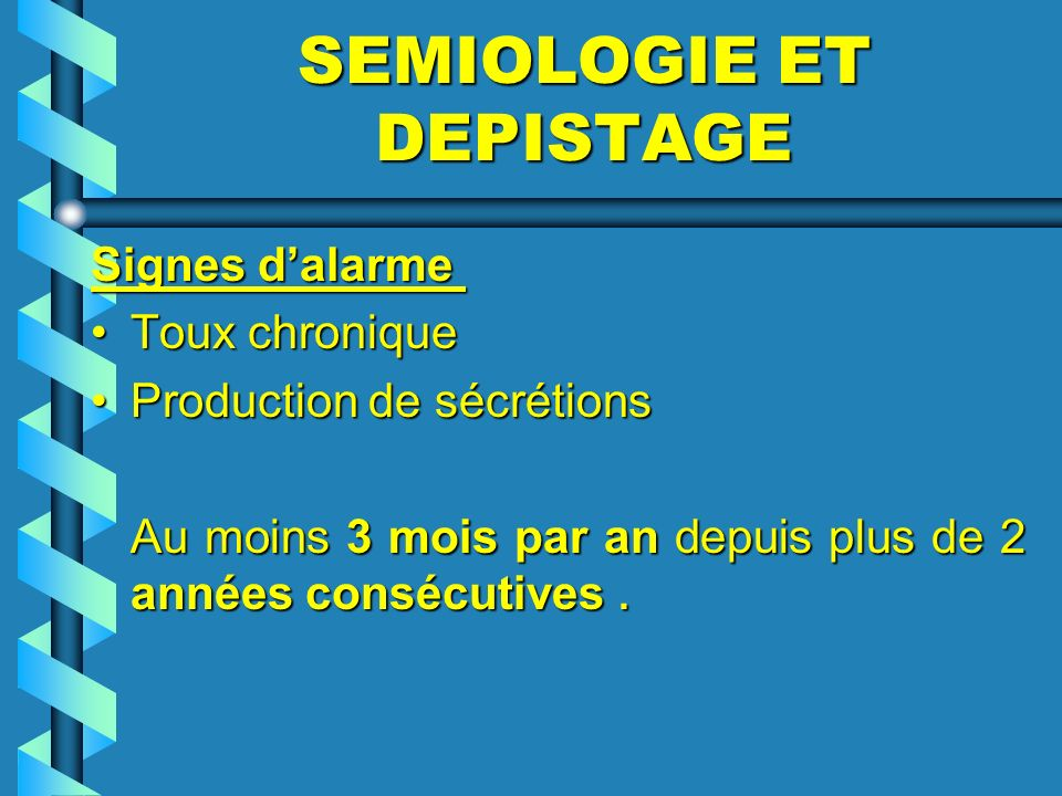 SEMIOLOGIE ET DEPISTAGE