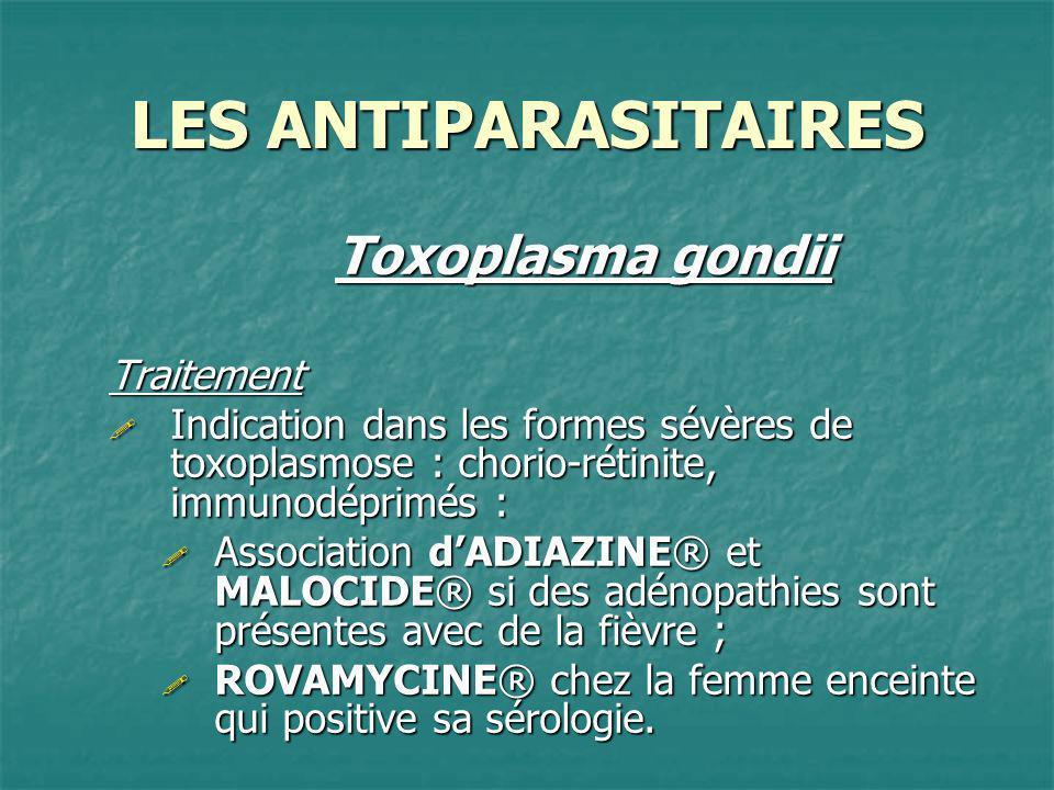 LES ANTIPARASITAIRES Toxoplasma gondii Traitement
