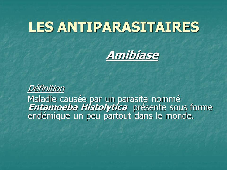 LES ANTIPARASITAIRES Amibiase Définition