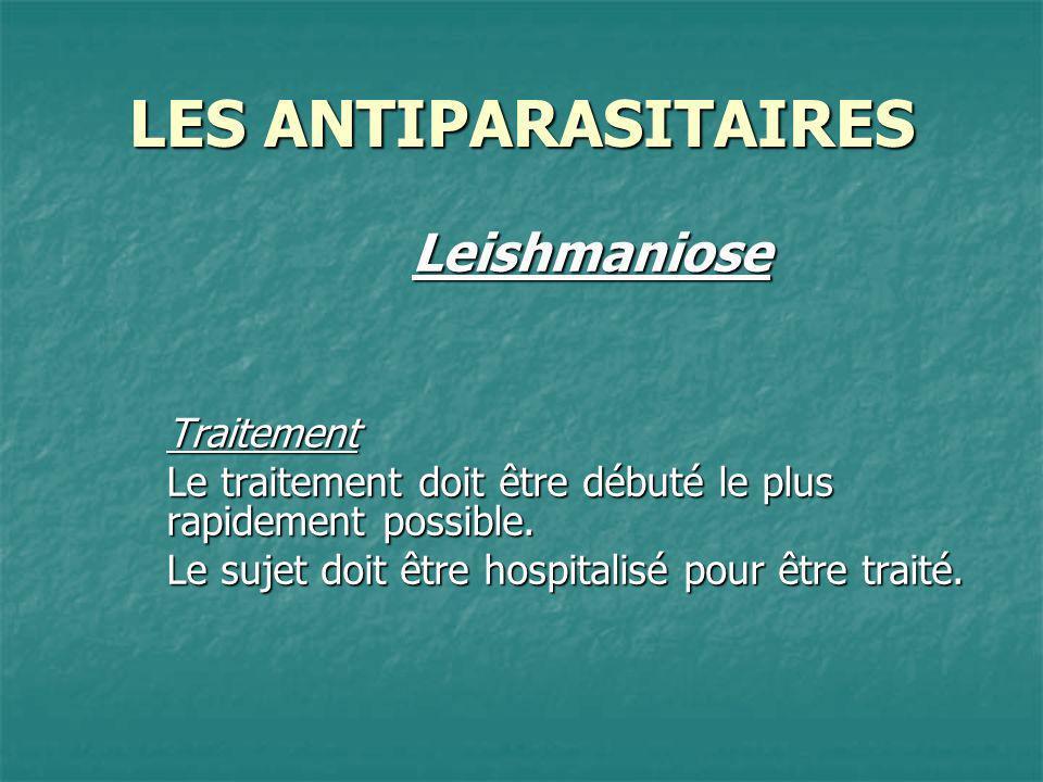 LES ANTIPARASITAIRES Leishmaniose Traitement