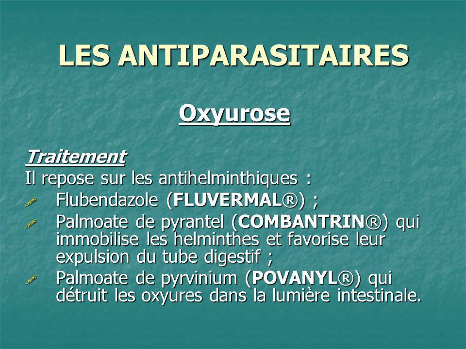LES ANTIPARASITAIRES Oxyurose Traitement