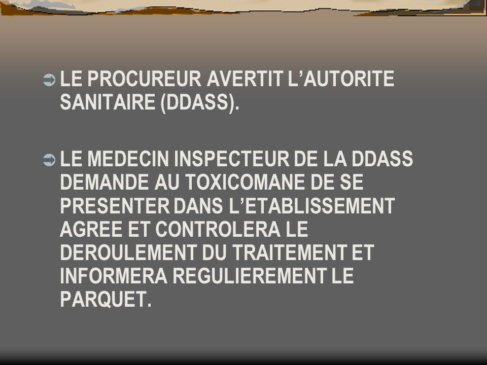 LE PROCUREUR AVERTIT L'AUTORITE SANITAIRE (DDASS).