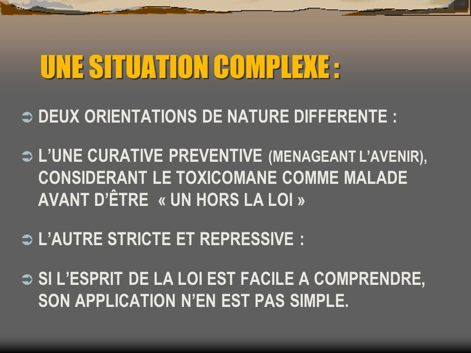 UNE SITUATION COMPLEXE :