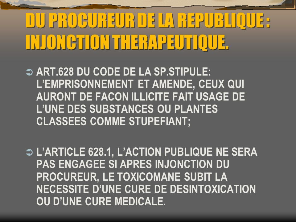 DU PROCUREUR DE LA REPUBLIQUE : INJONCTION THERAPEUTIQUE.
