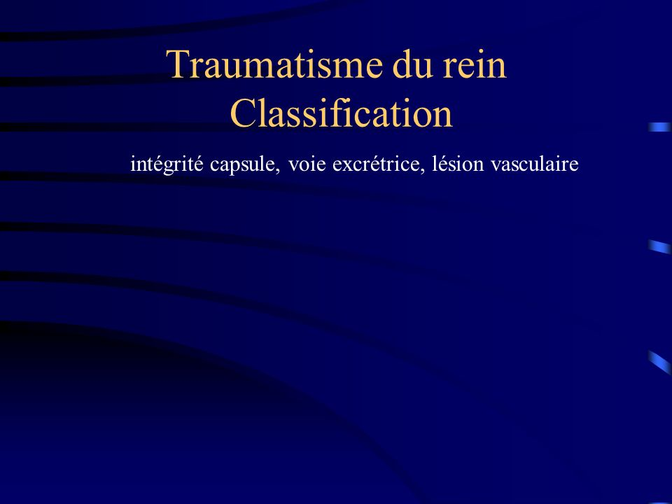 Traumatisme du rein Classification
