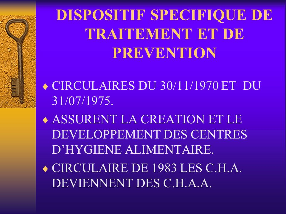 DISPOSITIF SPECIFIQUE DE TRAITEMENT ET DE PREVENTION