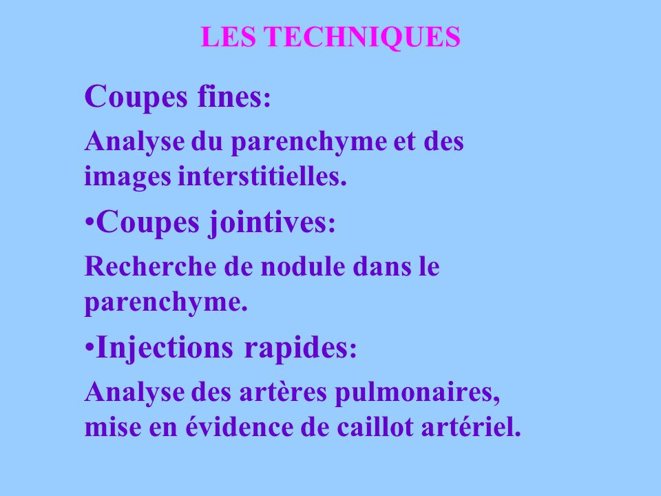 Coupes fines: Coupes jointives: Injections rapides: LES TECHNIQUES