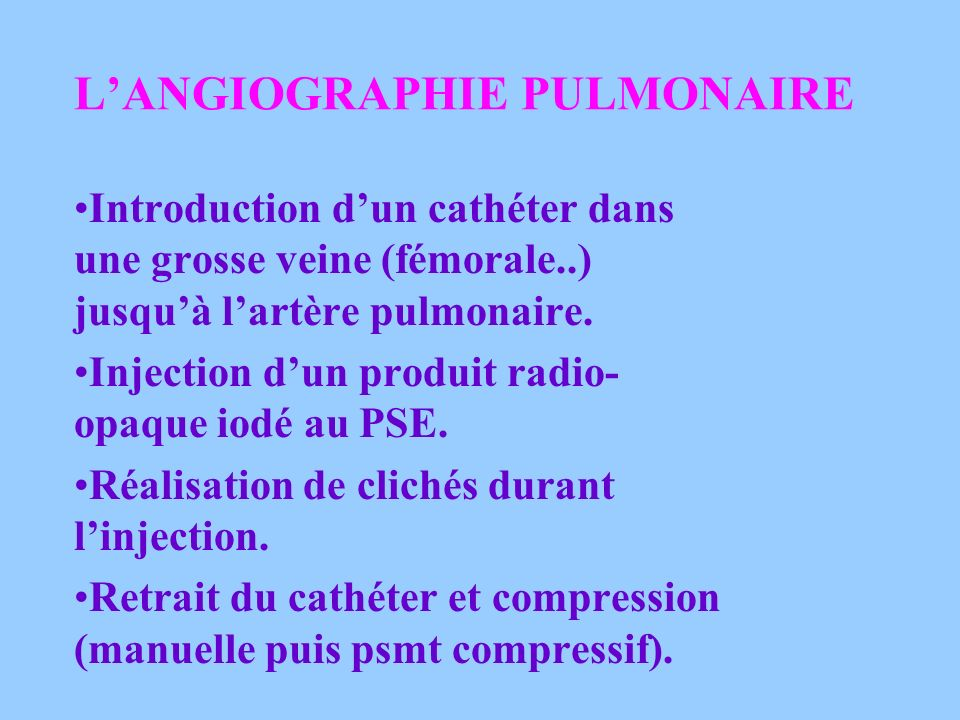 L'ANGIOGRAPHIE PULMONAIRE