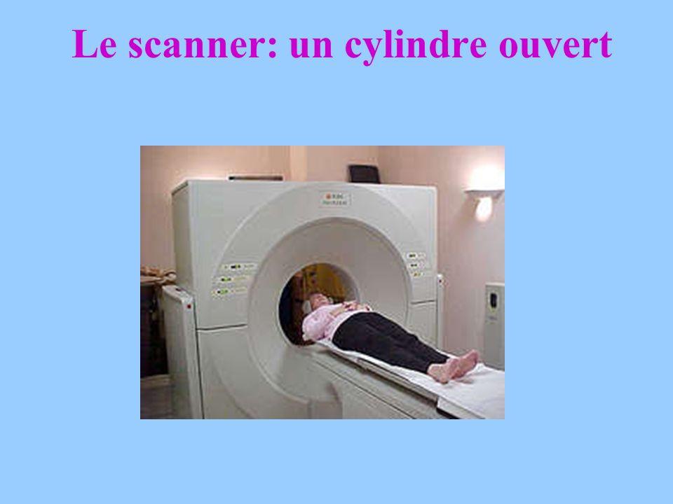 Le scanner: un cylindre ouvert