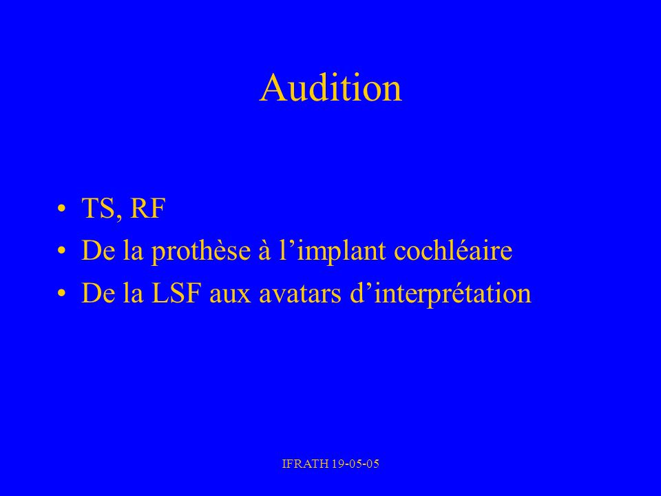 Audition TS, RF De la prothèse à l'implant cochléaire