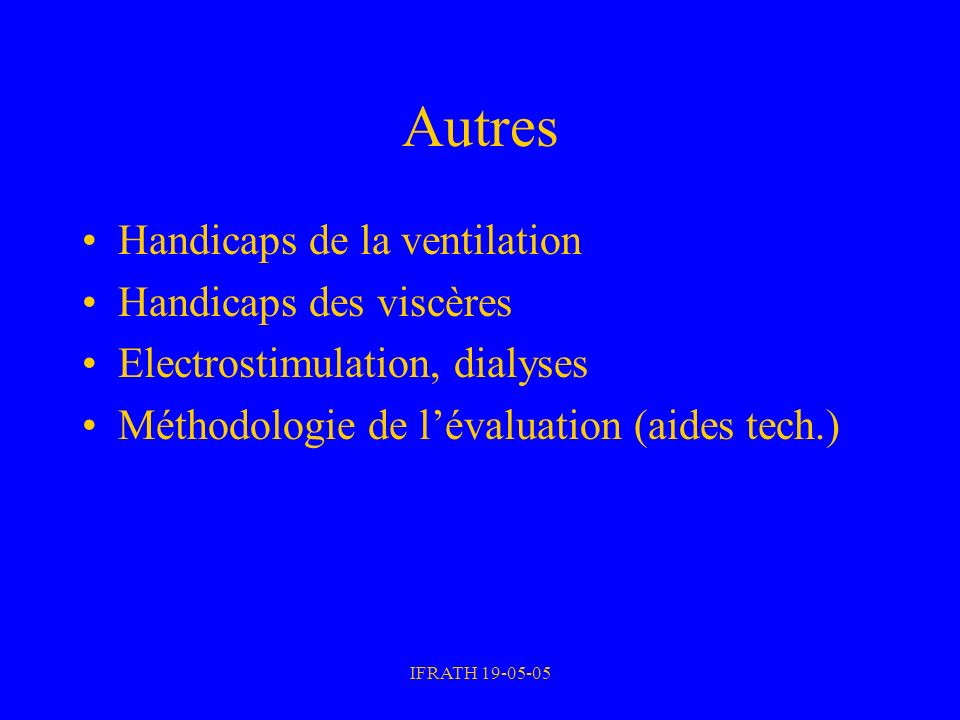 Autres Handicaps de la ventilation Handicaps des viscères