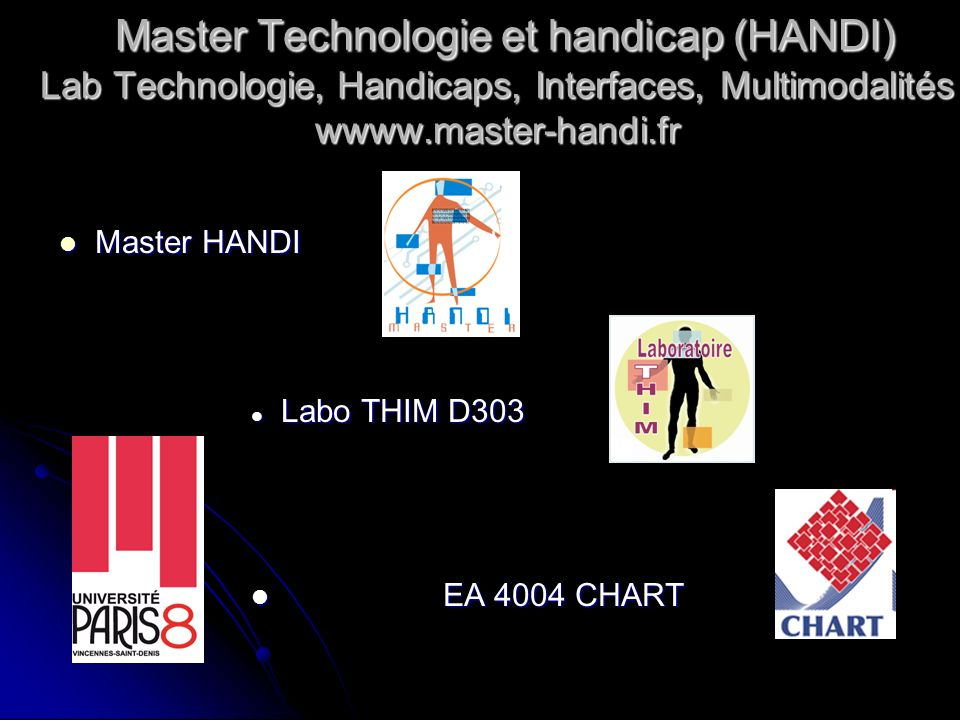 Master Technologie et handicap (HANDI) Lab Technologie, Handicaps, Interfaces, Multimodalités wwww.master-handi.fr