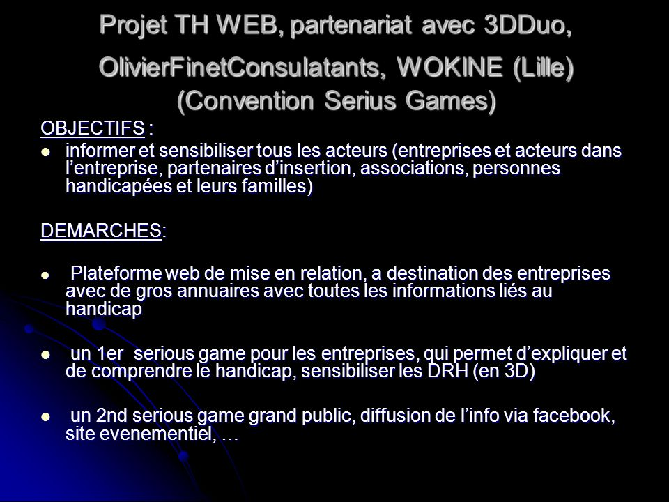 Projet TH WEB, partenariat avec 3DDuo, OlivierFinetConsulatants, WOKINE (Lille) (Convention Serius Games)