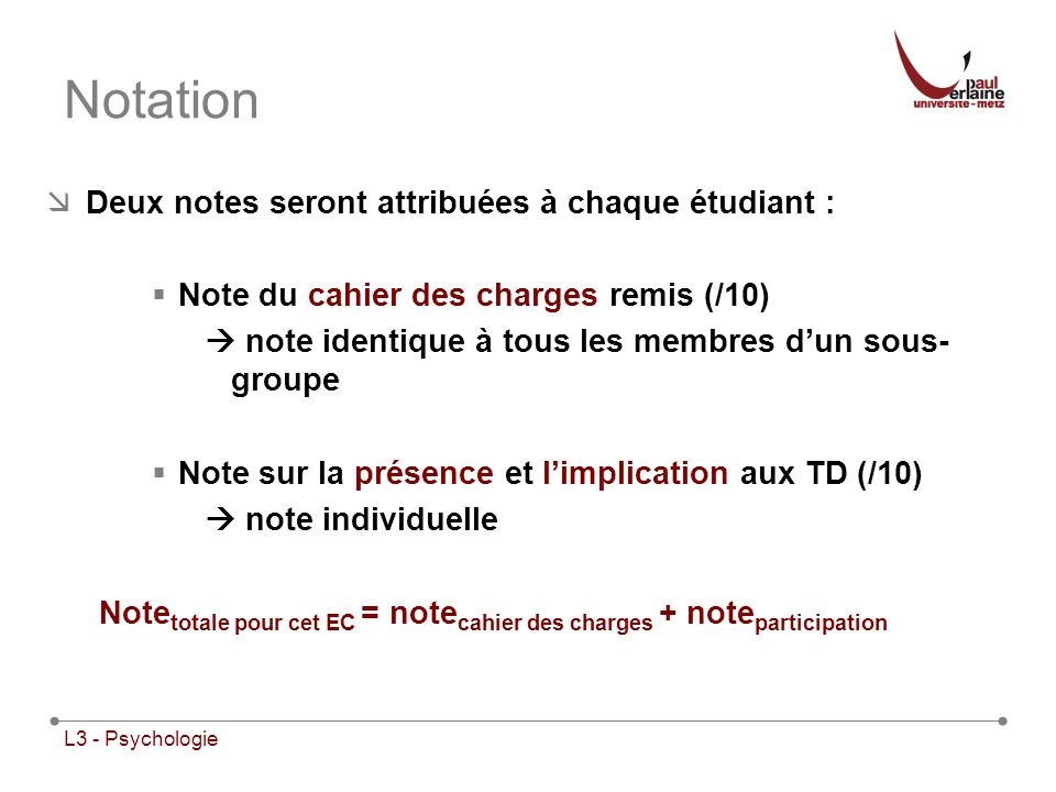 Notation Deux notes seront attribuées à chaque étudiant :