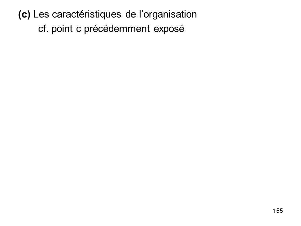 (c) Les caractéristiques de l'organisation