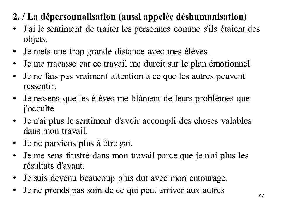2. / La dépersonnalisation (aussi appelée déshumanisation)