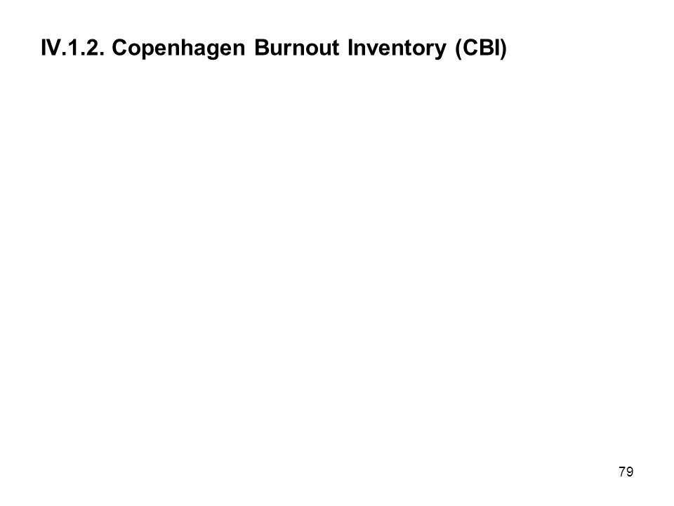 IV.1.2. Copenhagen Burnout Inventory (CBI)